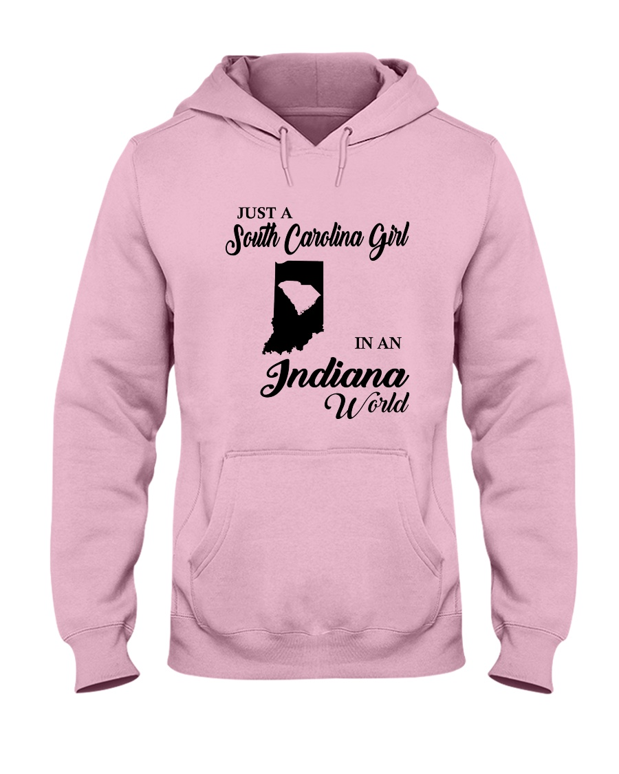 JUST A SOUTH CAROLINA GIRL IN An INDIANA WORLD Hooded Sweatshirt