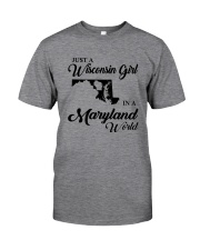 JUST A WISCONSIN GIRL IN A MARYLAND WORLD Classic T-Shirt thumbnail