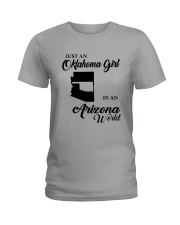 JUST AN OKLAHOMA GIRL IN AN ARIZONA WORLD Ladies T-Shirt thumbnail