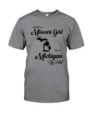 JUST A MISSOURI GIRL IN A MICHIGAN WORLD Classic T-Shirt thumbnail