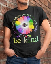 In A World Where You Can Be Anything Be Kind Classic T-Shirt apparel-classic-tshirt-lifestyle-26