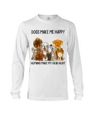 Dogs Make Me Happy shirt Long Sleeve Tee thumbnail