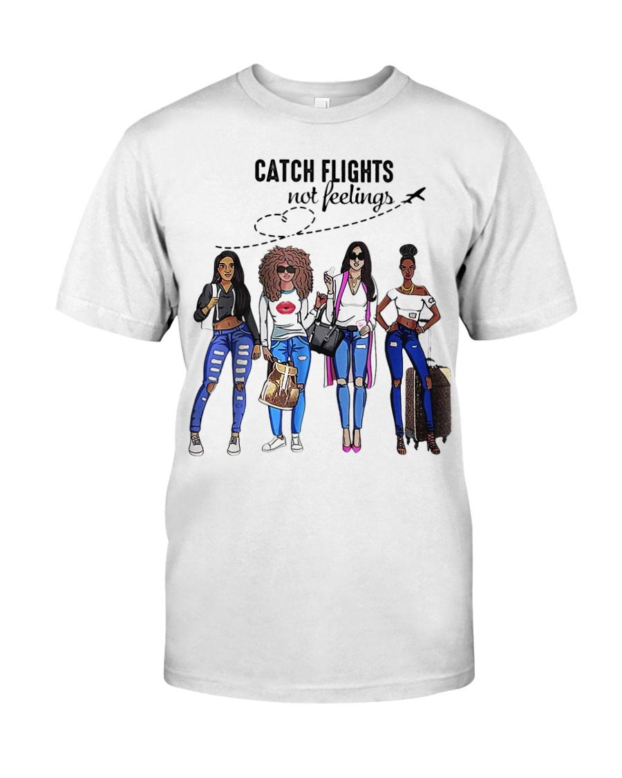 Catch Flights Not Feelings Summer Classic T-Shirt