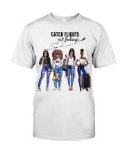 Catch Flights Not Feelings Summer Classic T-Shirt front
