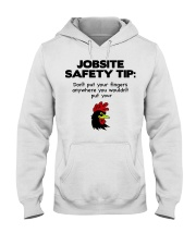Jobsite Safety Tip Don't Put Your Fingers Anywhere Hooded Sweatshirt thumbnail