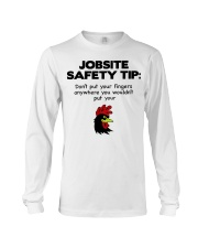 Jobsite Safety Tip Don't Put Your Fingers Anywhere Long Sleeve Tee thumbnail