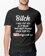 Bitch I Will Put You In A Trunk And Help People Classic T-Shirt lifestyle-mens-crewneck-front-13