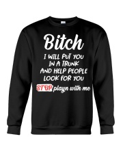 Bitch I Will Put You In A Trunk And Help People Crewneck Sweatshirt thumbnail