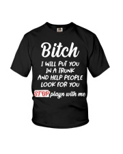 Bitch I Will Put You In A Trunk And Help People Youth T-Shirt thumbnail