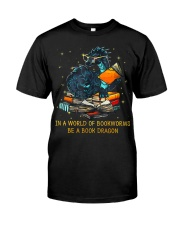 In A World Of Bookworms Be A Book Dragon Classic T-Shirt front