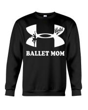 Ballet Mom Tee Crewneck Sweatshirt front