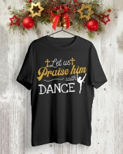 Let us Praise him with Dance Tshirt Classic T-Shirt lifestyle-holiday-crewneck-front-2