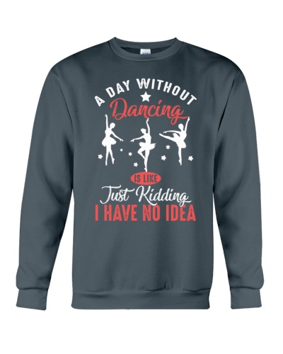 A day without dancing Tshirt