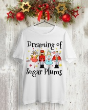 Dreaming of sugar plums Tshirt Classic T-Shirt lifestyle-holiday-crewneck-front-2