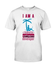I am a Remote Software Developer Classic T-Shirt front
