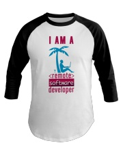 I am a Remote Software Developer Baseball Tee thumbnail