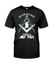 Do or Do Not Classic T-Shirt front