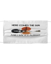 Here Comes The Sun - And I Say It's Alright Cloth face mask front