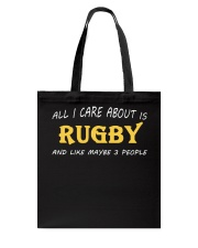 All I Care About Is Rugby And Like Maybe 3 People Tote Bag thumbnail