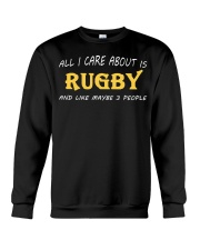 All I Care About Is Rugby And Like Maybe 3 People Crewneck Sweatshirt thumbnail