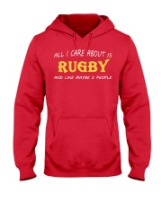 All I Care About Is Rugby And Like Maybe 3 People Hooded Sweatshirt front