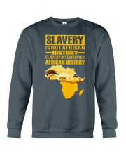 Black History Didn't Start with Slavery Crewneck Sweatshirt front