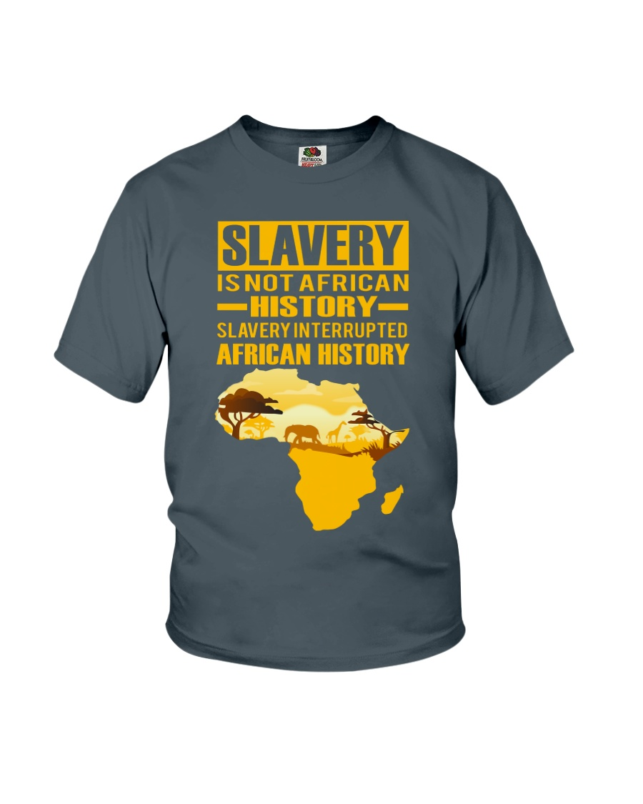 Black History Didn't Start with Slavery Youth T-Shirt