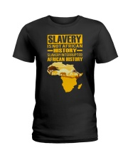 Black History Didn't Start with Slavery Ladies T-Shirt thumbnail