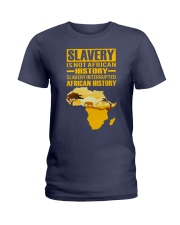 Black History Didn't Start with Slavery Ladies T-Shirt front