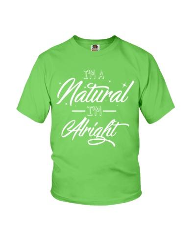 I'm a natural I'm alright