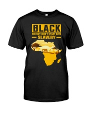 Black History Didn't Start with Slavery Classic T-Shirt front