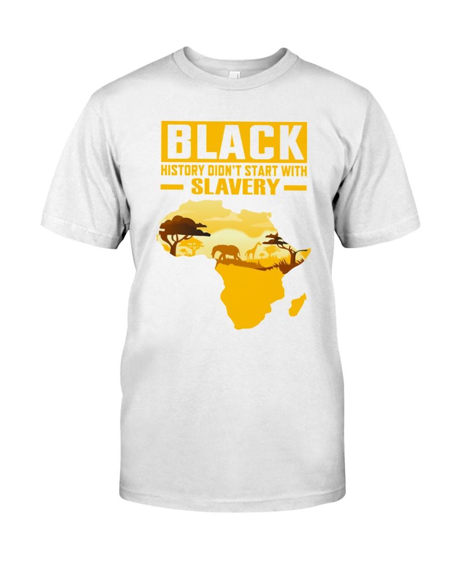 Black History Didn't Start with Slavery Classic T-Shirt showcase