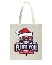 Fluff You  Tote Bag thumbnail