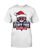 Fluff You  Classic T-Shirt front