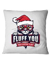 Fluff You  Square Pillowcase thumbnail
