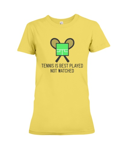 Tennis is best played