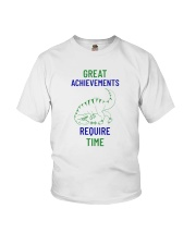 Great Achievements Require Time Youth T-Shirt thumbnail