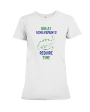Great Achievements Require Time Premium Fit Ladies Tee thumbnail