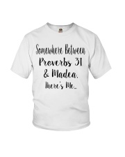 Between Proverbs 31 and Madea There's Me Youth T-Shirt thumbnail
