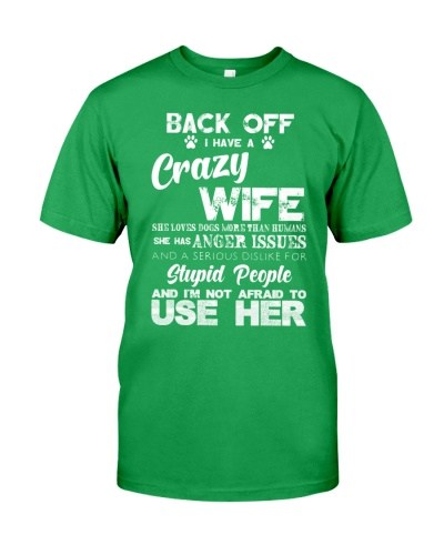 Back off I have A Crazy Wife Not Afraid To Use Her