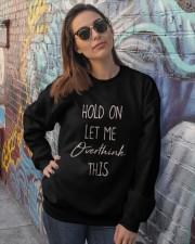 Hold On Let Me Overthink This Shirt Crewneck Sweatshirt lifestyle-unisex-sweatshirt-front-3