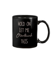 Hold On Let Me Overthink This Shirt Mug thumbnail