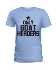 Only Goat Herders Goat Shirt Farmer Shirt Goat Shi Ladies T-Shirt thumbnail