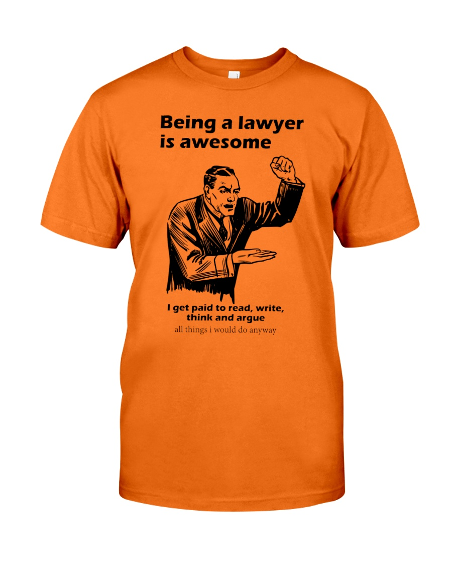 being a lawyer funny shirt Classic T-Shirt