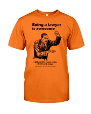 being a lawyer funny shirt Classic T-Shirt front