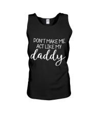 Dont Make Me Act Like My Daddy Shirt Unisex Tank thumbnail