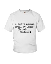 I DON'T ALWAYLS SPOIL MY DOXIE - OH WAIT Youth T-Shirt thumbnail