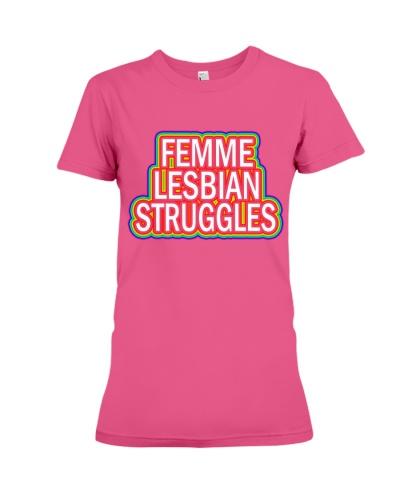 Femme Lesbian Struggles T shirt - LGBT Women Tee