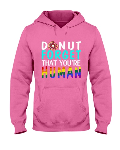 Donut Forget You're Human T shirt Equal Rights Tee