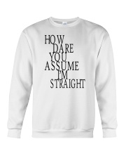 How Dare You Assume I'm Straight Tank  Crewneck Sweatshirt thumbnail